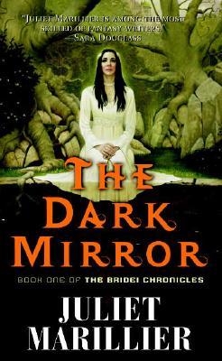 The Dark Mirror: Book One of the Bridei Chronicles, Juliet Marillier