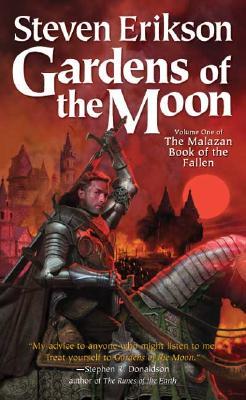 Gardens of the Moon (The Malazan Book of the Fallen, Vol. 1), Steven Erikson