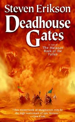 Deadhouse Gates: A Tale of The Malazan Book of the Fallen, Erikson, Steven
