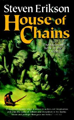 House of Chains (The Malazan Book of the Fallen, Book 4), Erikson, Steven