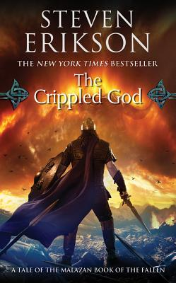 The Crippled God: Book Ten of The Malazan Book of the Fallen, Steven Erikson  (Author)