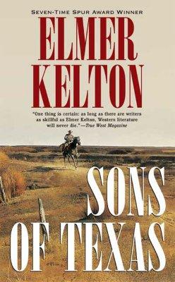 Sons of Texas (Sons of Texas Trilogy 1), ELMER KELTON