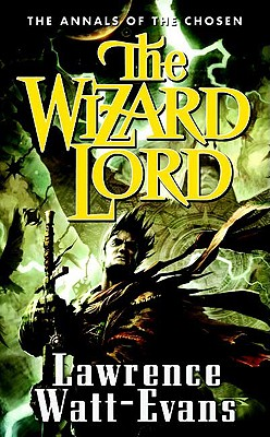The Wizard Lord (The Annals of the Chosen, Book 1), Lawrence Watt-Evans