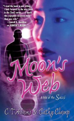 Moon's Web (Tales of the Sazi, Book 2), C. T. Adams, Cathy Clamp