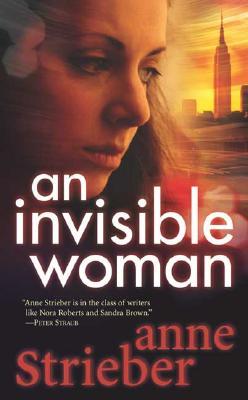 An Invisible Woman, ANNE STRIEBER