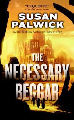 The Necessary Beggar, Palwick, Susan