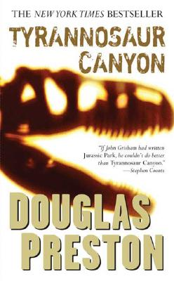 Tyrannosaur Canyon (Wyman Ford Series), Preston, Douglas