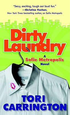 Dirty Laundry: A Sofie Metropolis Novel (Sofie Metropolis), TORI CARRINGTON