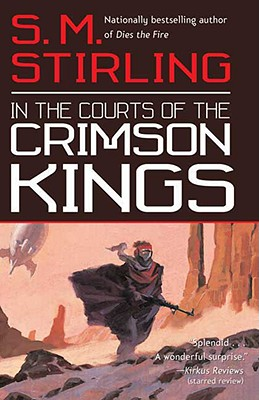 In the Courts of the Crimson Kings (Lords of Creation, Bk 2), S.M. Stirling