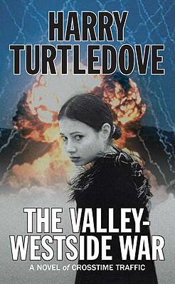 The Valley-Westside War (Crosstime Traffic), Harry Turtledove