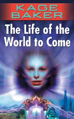The Life of the World to Come (The Company), Kage Baker