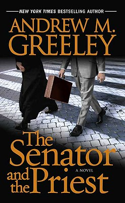The Senator and the Priest, Andrew M Greeley