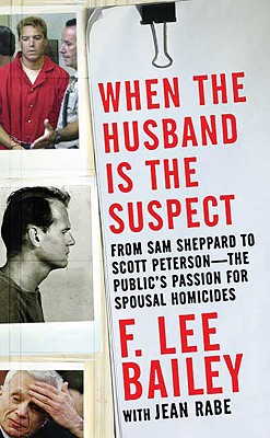 When the Husband is the Suspect, F. Lee Bailey