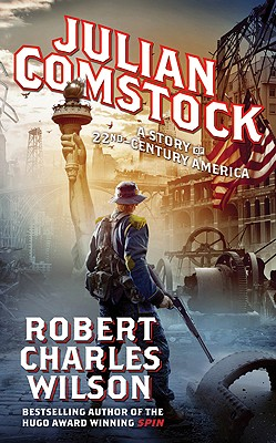 Julian Comstock: A Story of 22nd-Century America, Wilson, Robert Charles
