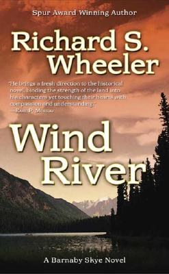 "Wind River: A Barnaby Skye Novel (Skye's West), ""Wheeler, Richard S."""