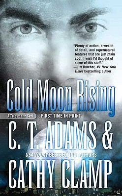 Cold Moon Rising (Tales of the Sazi), C. T. Adams, Cathy Clamp