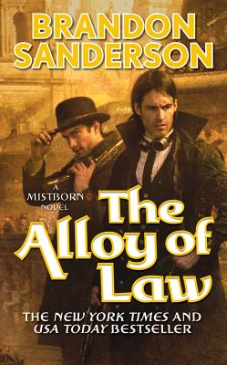 The Alloy of Law #4 Mistborn, Brandon Sanderson