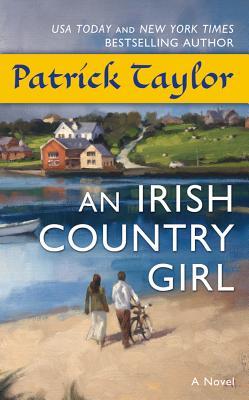 "An Irish Country Girl: A Novel, ""Taylor, Patrick"""