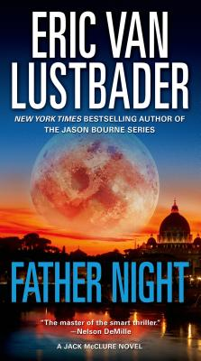 Father Night: A Jack McClure Novel, Eric Van Lustbader