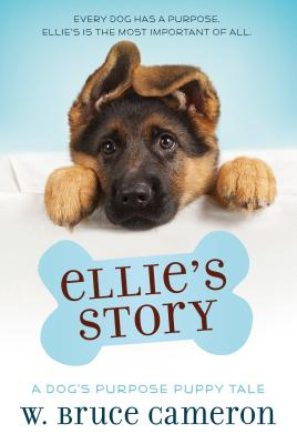 Image for Ellie's Story: A Dog's Purpose Puppy Tale (A Dog's Purpose Puppy Tales)