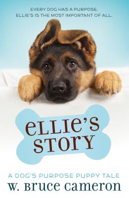 Image for Ellie's Story (A Dog's Purpose Puppy Tales)