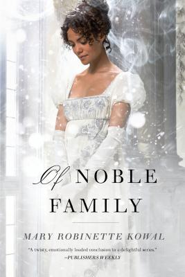 Of Noble Family (Glamourist Histories), Kowal, Mary Robinette