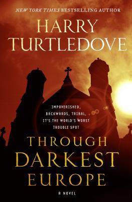 Image for Through Darkest Europe: A Novel
