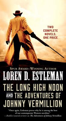 Image for The Long High Noon and The Adventures of Johnny Vermillion: Two Complete Novels
