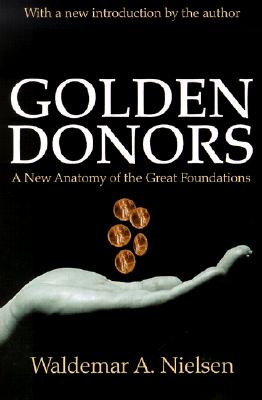 Image for Golden Donors: A New Anatomy of the Great Foundations