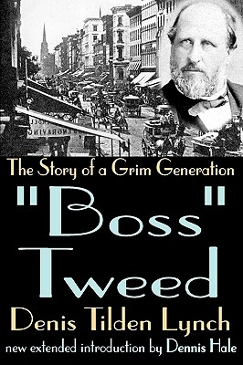 Boss Tweed: The Story of a Grim Generation