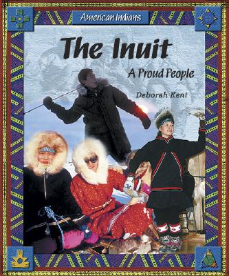 Image for The Inuit: A Proud People (American Indians)