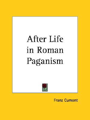 Image for AFTER LIFE IN ROMAN PAGANISM