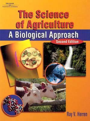 Image for The Science of Agriculture: A Biological Approach