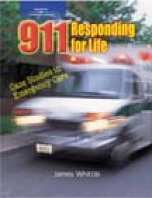 Image for 911 Responding for Life: Case studies in Emergency Care