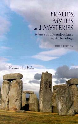 Image for Frauds, Myths, and Mysteries: Science and Pseudoscience in Archaeology