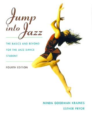 Image for Jump into Jazz: The Basics and Beyond for the Jazz Dance Student [4th ed]