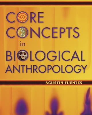 Image for Core Concepts in Biological Anthropology