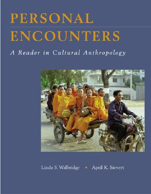 Personal Encounters: A Reader in Cultural Anthropology, Walbridge, Linda; Sievert, April K.