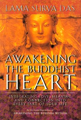 Image for Awakening the Buddhist Heart: Integrating Love, Meaning, and Connection into Every Part of Your Life