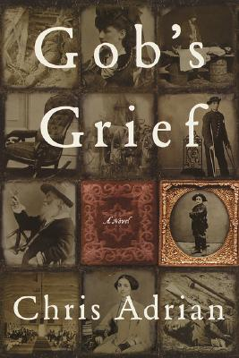 Image for Gob's Grief: A Novel