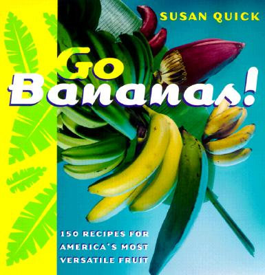 Image for GO BANANAS : 150 RECIPES FOR AMERICA'S M