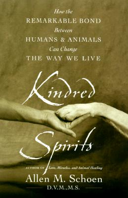 Image for Kindred Spirits: How the Remarkable Bond Between Humans and Animals Can Change the Way We Live