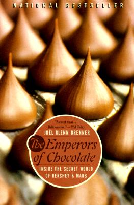 Image for The Emperors of Chocolate: Inside the Secret World of Hershey and Mars