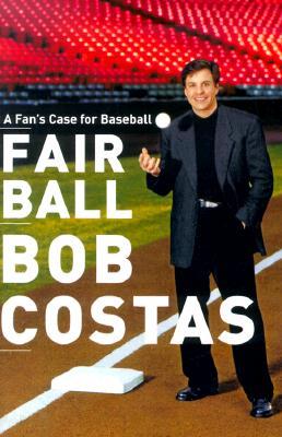Image for Fair Ball : A Fans Case for Baseball