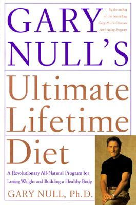 Image for GARY NULL'S ULTIMATE LIFETIME DIET : A R