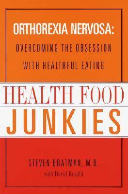 Health Food Junkies, Bratman, Steven