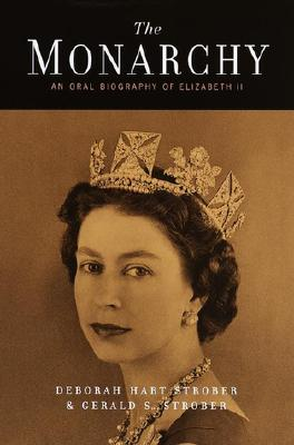 Image for The Monarchy: An Oral Biography of Elizabeth II