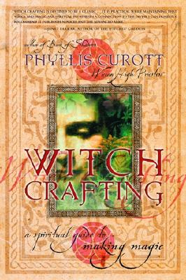 Image for Witch Crafting: A Spiritual Guide to Making Magic