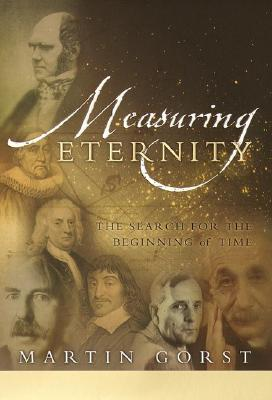 Image for Measuring Eternity: The Search for the Beginning of Time