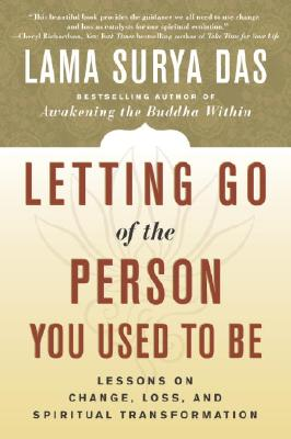 "Image for ""Letting Go of the Person You Used to Be: Lessons on Change, Loss, and Spiritual Transformation"""